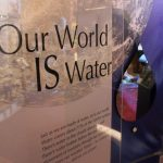 Our World is Water Exhibit Photo